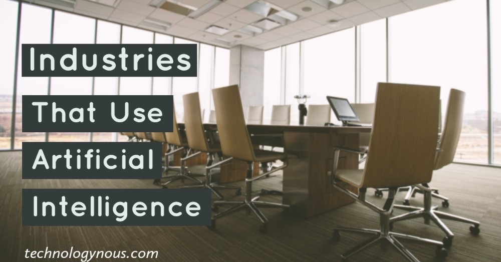 industries that use artificial intelligence