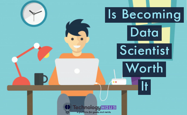 is becoming data scientist worth it
